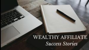 Wealthy Affiliate Success Sories